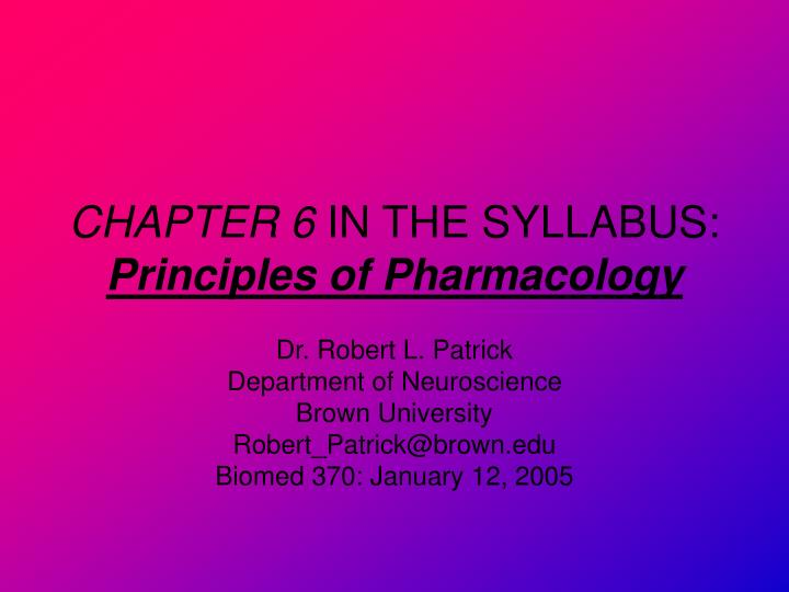 chapter 6 in the syllabus principles of pharmacology