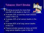 tobacco don t smoke