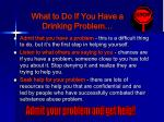 what to do if you have a drinking problem