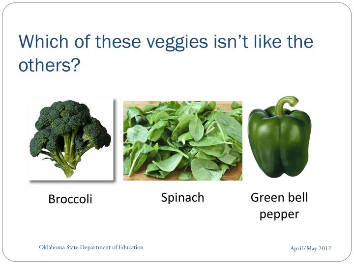 Which of these veggies isn't like the others?