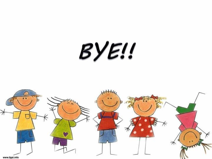 BYE!!