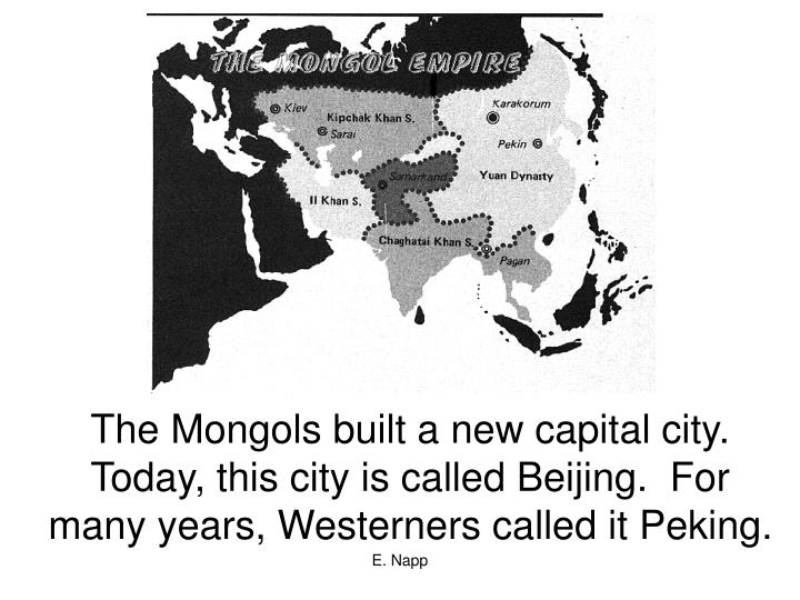 The Mongols built a new capital city.