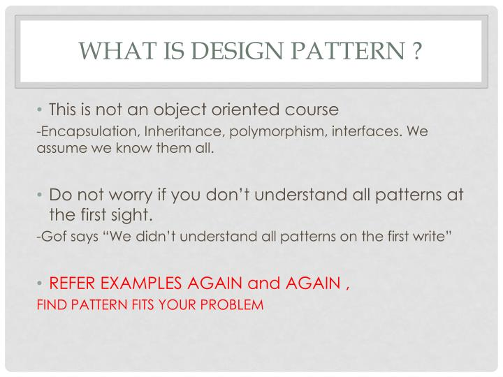 WHAT IS DESIGN PATTERN ?