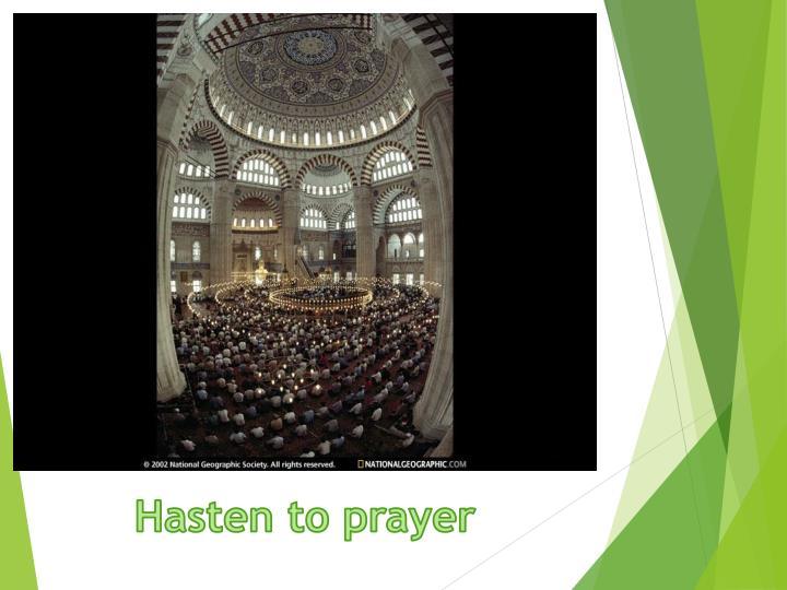 Hasten to prayer