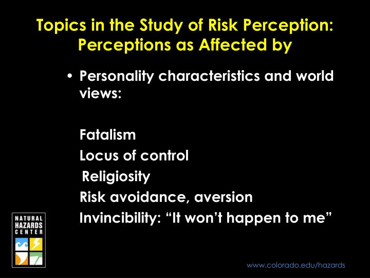 Topics in the Study of Risk Perception: