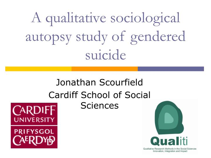 a qualitative sociological autopsy study of gendered suicide n.
