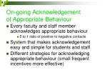 on going acknowledgement of appropriate behaviour