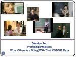 session two promising practices what others are doing with their coache data