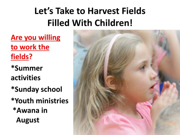 Let's Take to Harvest Fields