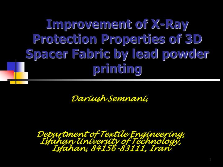 improvement of x ray protection properties of 3d spacer fabric by lead powder printing n.