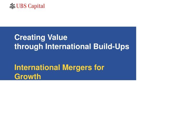 Creating value through international build ups