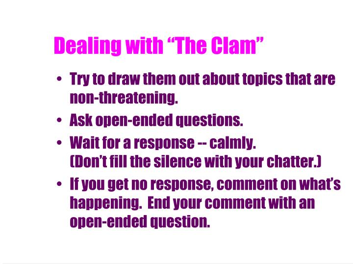 "Dealing with ""The Clam"""