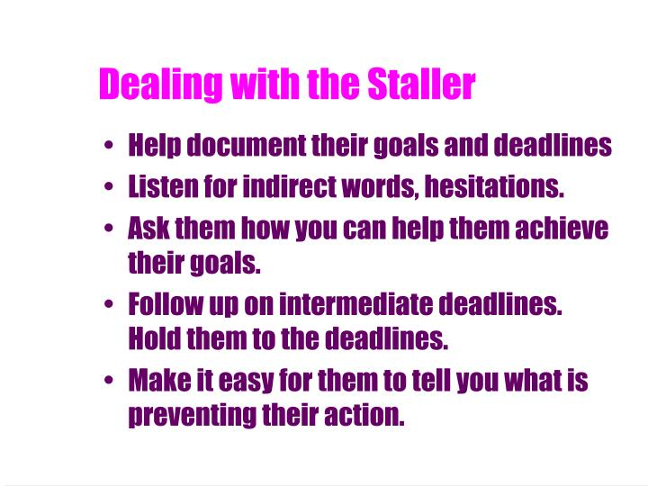 Dealing with the Staller