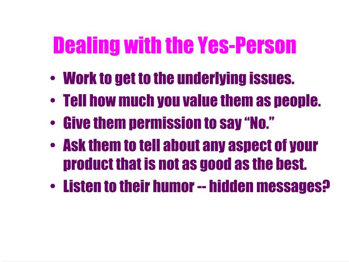 Dealing with the Yes-Person