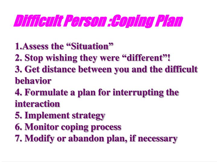 Difficult Person :Coping Plan