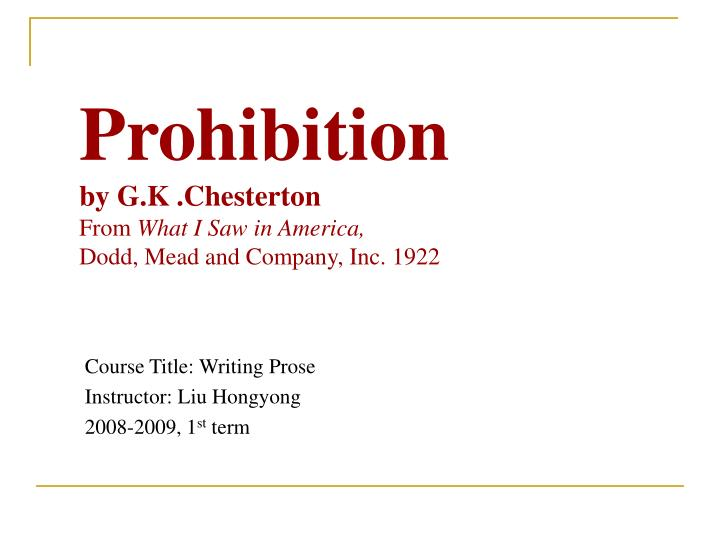 Prohibition by g k chesterton from what i saw in america dodd mead and company inc 1922