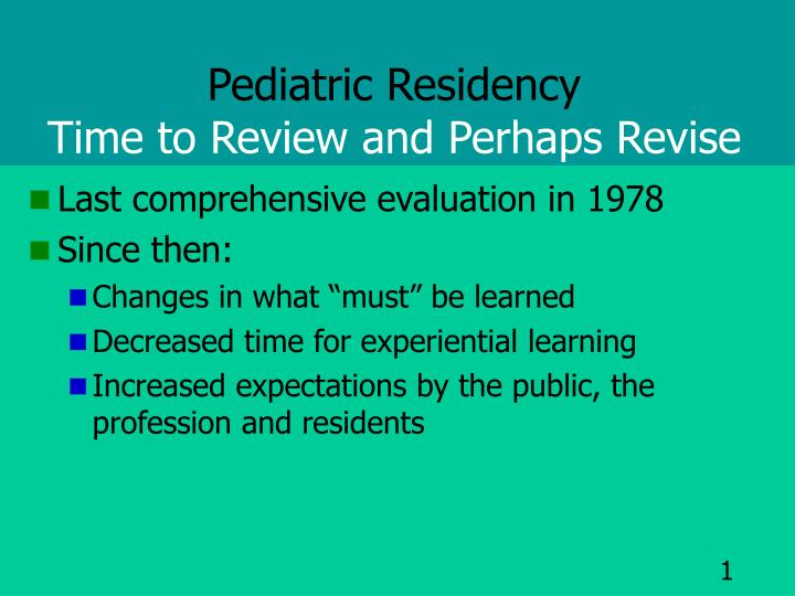 pediatric residency time to review and perhaps revise n.