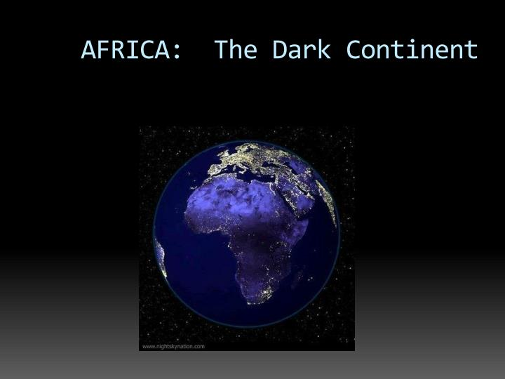 africa the dark continent n.