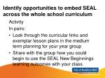 identify opportunities to embed seal across the whole school curriculum