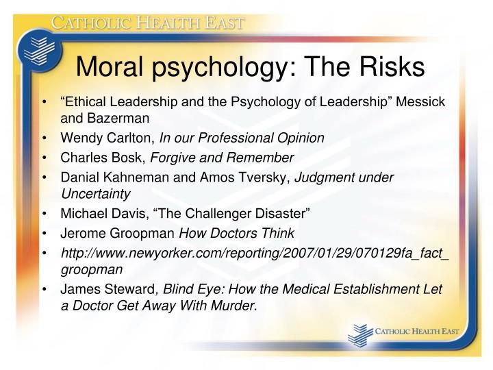 Moral psychology: The Risks