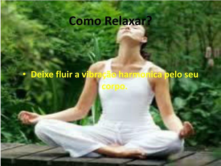 Como Relaxar?