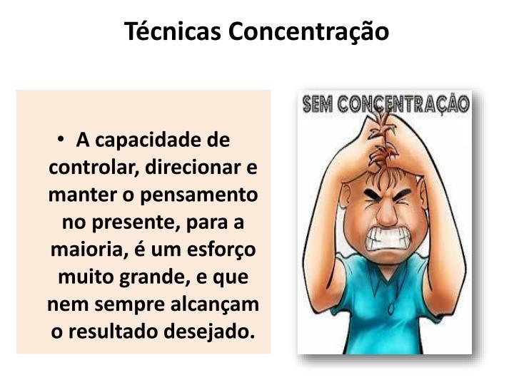 Técnicas Concentração