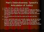 man s distinctiveness speech s articulation of justice