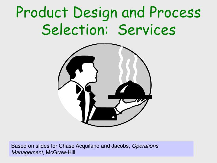 Ppt product design and process selection services for Product and service design