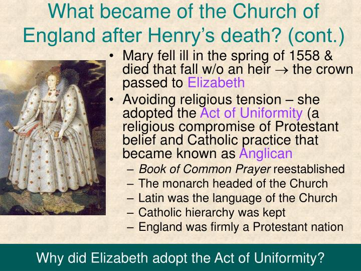 What became of the Church of England after Henry's death? (cont.)