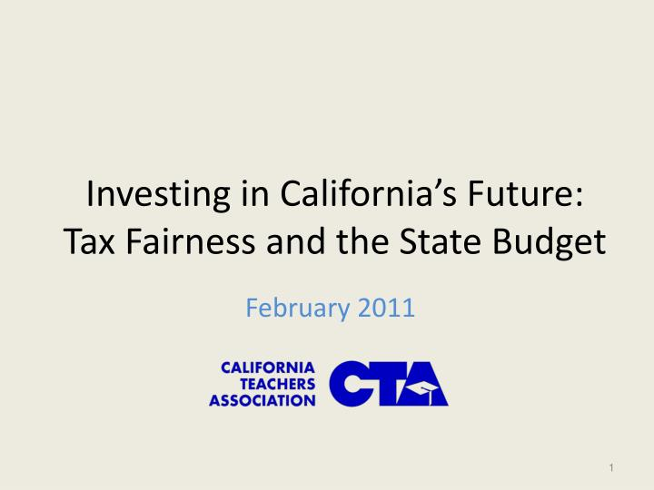 investing in california s future tax fairness and the state budget n.