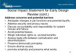 social impact statement for early design review cont