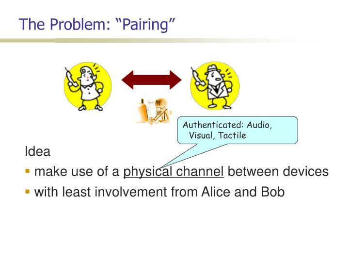"The Problem: ""Pairing"""
