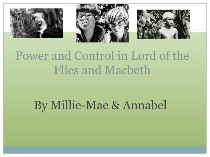 power and control in lord of the flies and macbeth n.