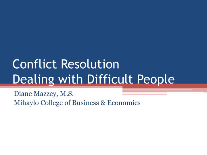 conflict resolution dealing with difficult people n.