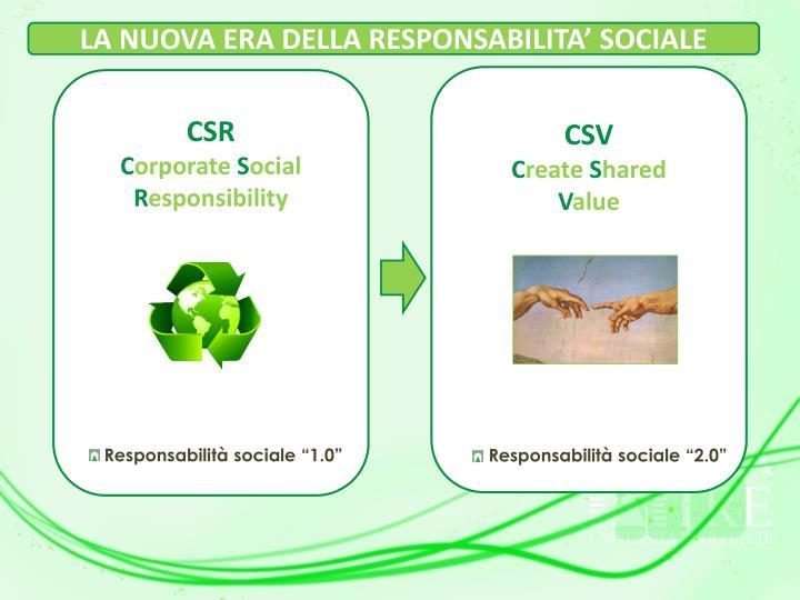 LA NUOVA ERA DELLA RESPONSABILITA' SOCIALE
