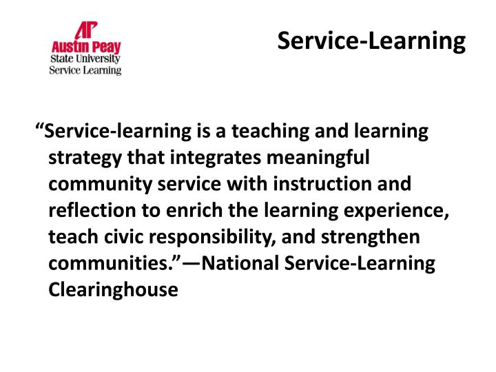 how service learning enriches the learning experience 2 service learning assessment to continue to improve the experience of service-learning for our students, the carlson center administers a survey to all of our service-learners at the end of each quarter to.
