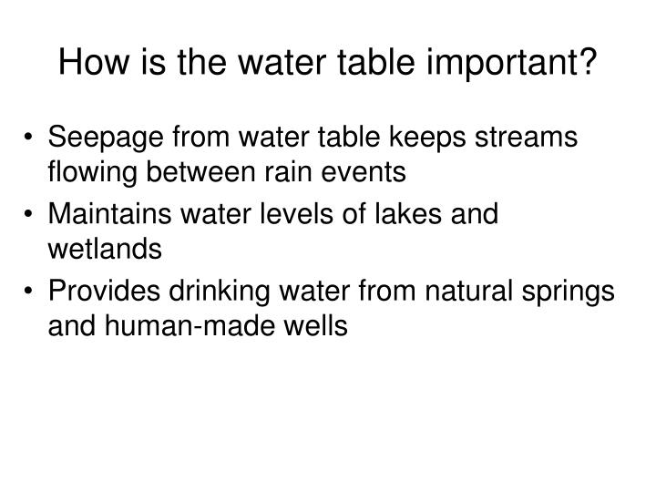 How is the water table important?