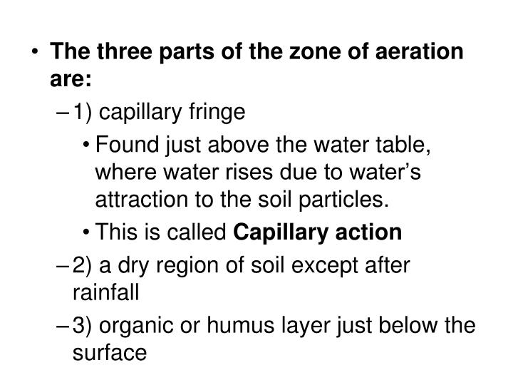 The three parts of the zone of aeration are:
