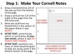 step 1 make your cornell notes