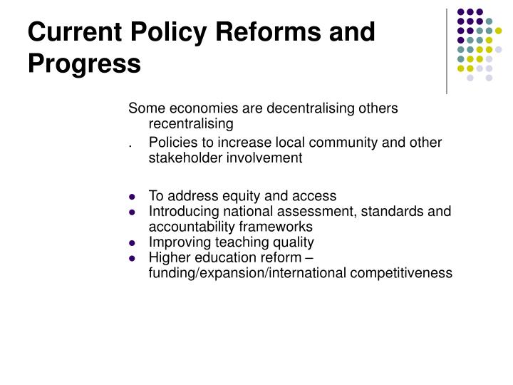 Current Policy Reforms and Progress