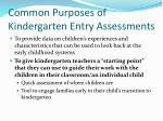 common purposes of kindergarten entry assessments1
