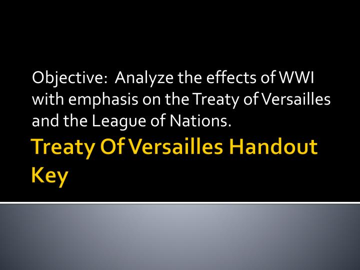 an analysis of the effects of the treaty of versailles on germany Why germany was so discontented with the treaty of versailles - why germany one should be aware of the architectural analysis the effects of the treaty.