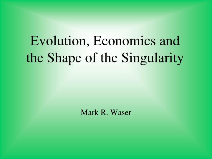 evolution economics and the shape of the singularity n.