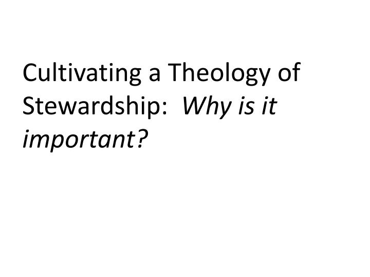 Cultivating a Theology of Stewardship: