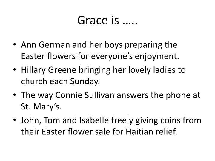 Grace is …..