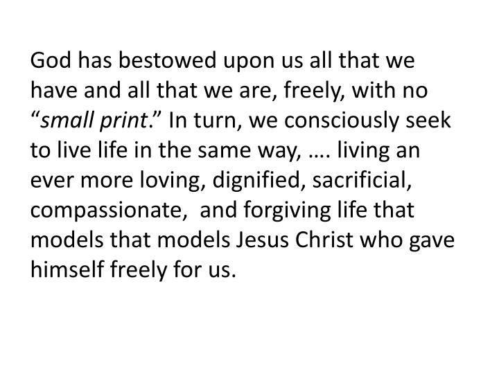 """God has bestowed upon us all that we have and all that we are, freely, with no """""""