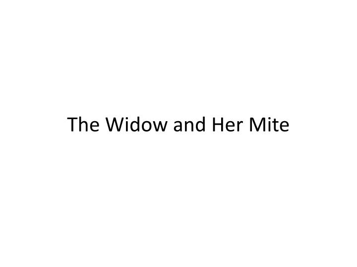 The Widow and Her Mite