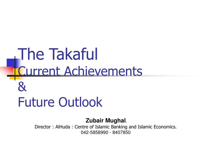 the takaful current achievements future outlook n.