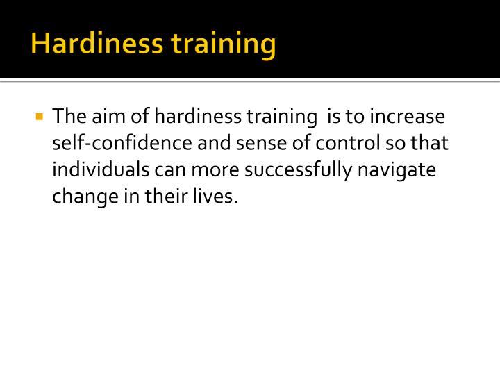 Hardiness training