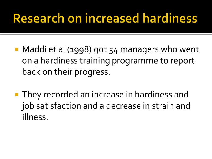 Research on increased hardiness